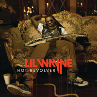 Lil Wayne - Hot Revolver (Explicit)