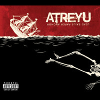 Atreyu - Lead Sails Paper Anchor (Explicit Version)