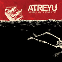 Atreyu - Lead Sails Paper Anchor (Edited)