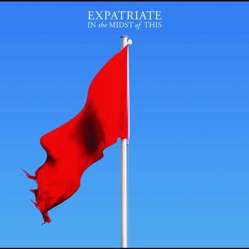 Expatriate - In The Midst Of This