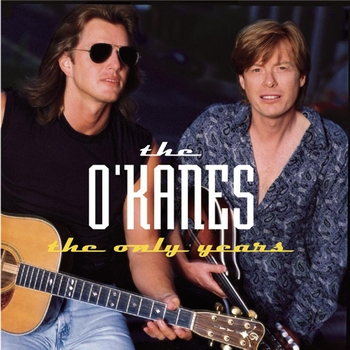 The O'Kanes - The Only Years