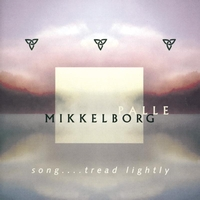 Palle Mikkelborg - Song....Tread lightly