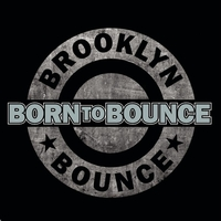 Brooklyn Bounce - Born to Bounce (Music Is My Destiny)