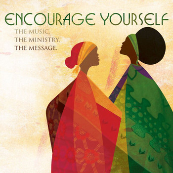 Various Artists - Encourage Yourself: The Music, The Ministry, The Message