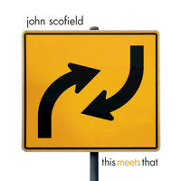 John Scofield - This Meets That (US Version)