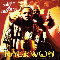 Raekwon - Only Built 4 Cuban Linx (Explicit)