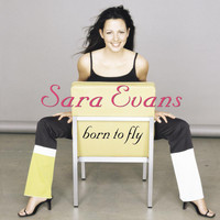 Sara Evans - Born To Fly