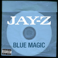 Jay-Z - Blue Magic (Explicit Version with eSingle Art)