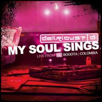 Delirious? - My Soul Sings