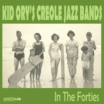 Kid Ory - In the Forties