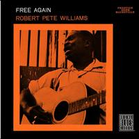 Robert Pete Williams - Free Again (Remastered)