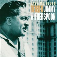 Jimmy Witherspoon - Jazz Me Blues: The Best Of Jimmy Witherspoon (Remastered)