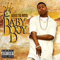 Baby Boy Da Prince - Across The Water