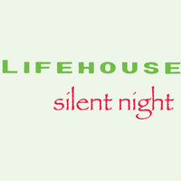 Lifehouse - Silent Night