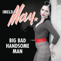 Imelda May - Big Bad Handsome Man (Radio Edit)