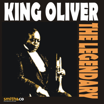 King Oliver - The Legendary King Oliver