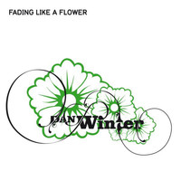 Dan Winter - Fading Like a Flower