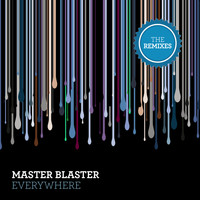 Master Blaster - Everywhere (The Remixes)