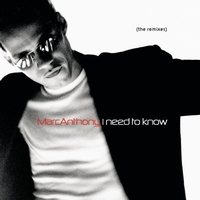 Marc Anthony - I Need To Know (The Remixes)