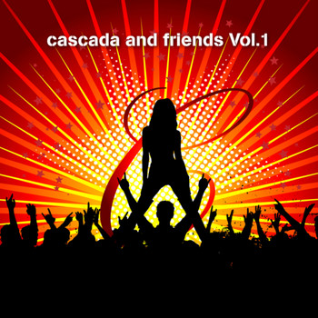 Various Artists - Cascada and Friends Vol.1
