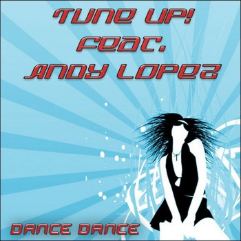 Tune up! feat. Andy Lopez - Dance Dance