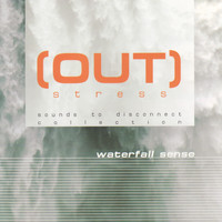 Out Stress - Waterfall Sense