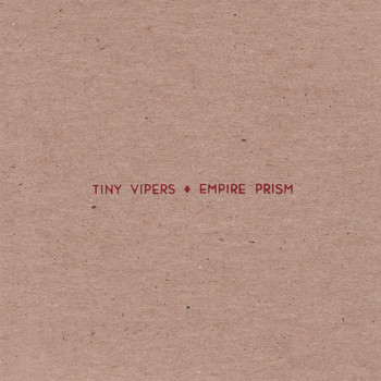 Tiny Vipers - Empire Prism