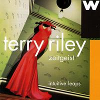 Terry Riley - Intuitive Leaps: Zeitgeist Plays Terry Riley