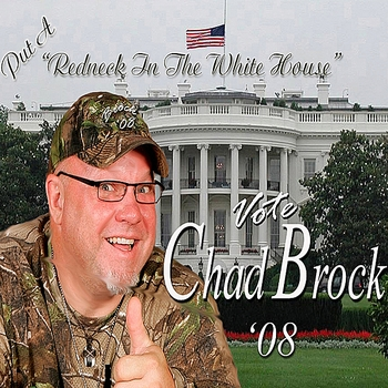 Chad Brock - Put a Redneck in the Whitehouse