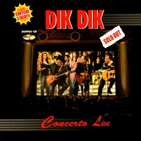 Dik Dik - Sold Out - Concerto Live