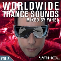 Yahel - Worldwide Trance Sounds Vol. 3, Mixed by Yahel