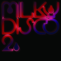 Hatchback - Milky Disco II: Let's Go Freak Out