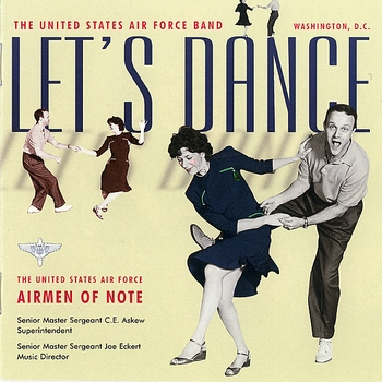 US Air Force Airmen of Note - Let's Dance