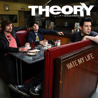 Theory Of A Deadman - Hate My Life (Explicit)