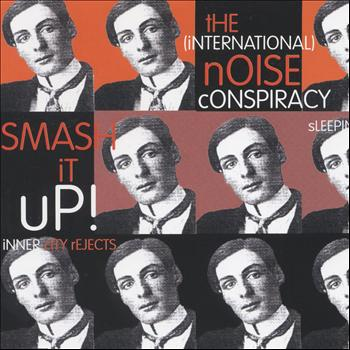 The (International) Noise Conspiracy - Smash It Up!