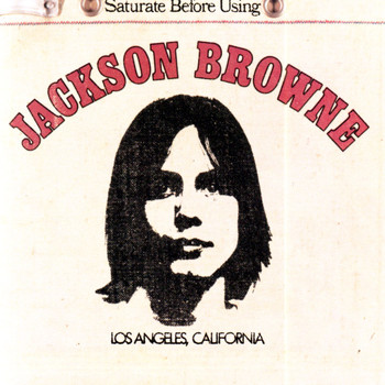 Jackson Browne - Jackson Browne (Saturate Before Using)