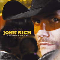 John Rich - Son Of A Preacher Man