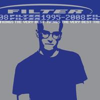Filter - The Very Best Things [1995-2008] (Amazon Exclusive)