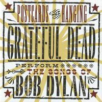 Grateful Dead - Postcards Of The Hanging: Grateful Dead Perform The Songs Of Bob Dylan