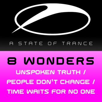 8 Wonders - Unspoken Truth / People Dont Change / Time Waits For No One