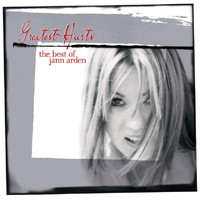 Jann Arden - Greatest Hurts - The Best Of Jann Arden