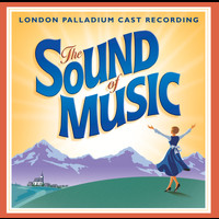 Various Artists - The Sound Of Music - London Palladium Cast Album 2006