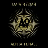 Gaia Mesiah - Alpha Female