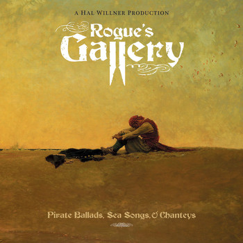 Various Artists - Rogue's Gallery: Pirate Ballads, Sea Song And Chanteys