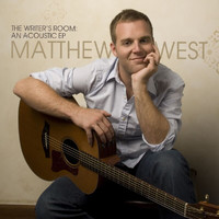 Matthew West - The Writer's Room: An Acoustic EP