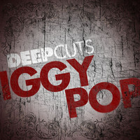 Iggy Pop - Deep Cuts