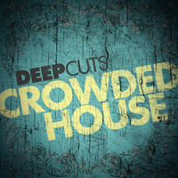 Crowded House - Deep Cuts
