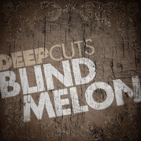 Blind Melon - Deep Cuts