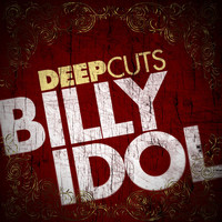 Billy Idol - Deep Cuts