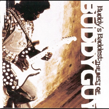 Buddy Guy - Buddy's Baddest: The Best Of Buddy Guy